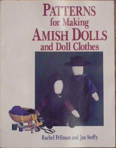 (Patterns for Making Amish Dolls and Doll Clothes Paperback September 1,)