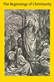 img - for The Beginnings of Christianity book / textbook / text book