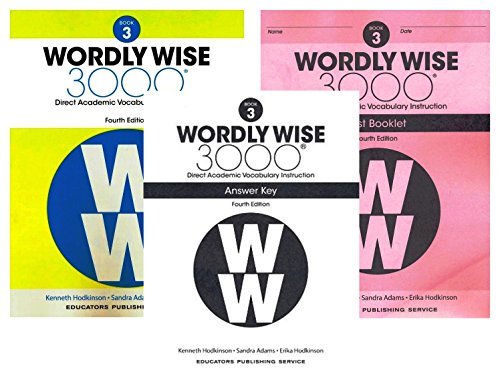 Wordly Wise 3000® 4th Edition Grade 3 SET -- Student Book, Test Booklet and Answer Key (Direct Academic Vocabulary (Book 3 Answer Key)