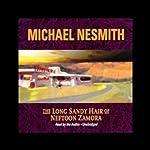 The Long Sandy Hair of Neftoon Zamora | Michael Nesmith