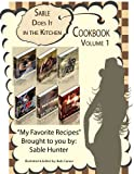 Sable Does It in the Kitchen Cookbook Volume 1