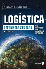 Logística internacional: Um enfoque em comércio exterior