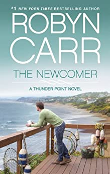 The Newcomer: Book 2 of Thunder Point series by [Carr, Robyn]