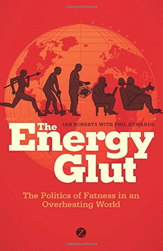 The Energy Glut: The Politics of Fatness in an Overheating World