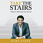 Take the Stairs: 7 Steps to Achieving True Success  | Rory Vaden