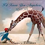 I'd Know You Anywhere, My Love | Nancy Tillman