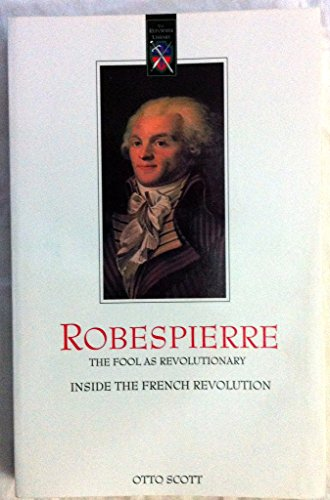 Robespierre, The Fool as Revolutionary: Inside the French Revolution