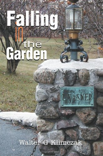 Book: Falling in the Garden by Walter G. Klimczak