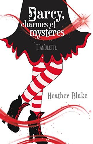 Le Heather Mystere (L'amulette (Darcy, charmes et mystères) (French Edition))