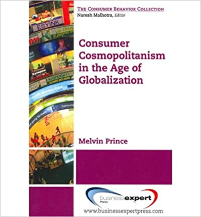 Consumer Cosmopolitanism in the Age of Globalization (Consumer Behavior Collection)- Common