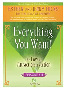 Everything You Want!: The Law of Attraction in Action, Episode VII [Import]