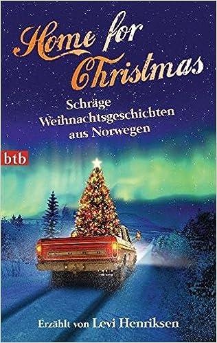 Home for Christmas: Schräge Weihnachtsgeschichten aus Norwegen ...