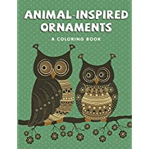 Animal-Inspired Ornaments (A Coloring Book) (Animal Ornaments and Art Book Series)