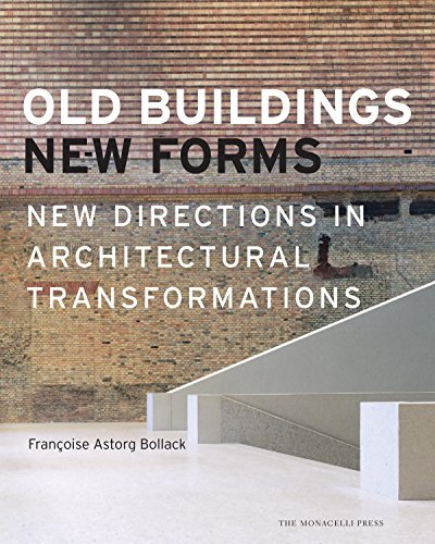Old Buildings, New Forms by The Monacelli Press