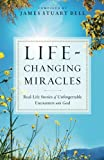 img - for Life-Changing Miracles: Real-Life Stories of Unforgettable Encounters With God book / textbook / text book