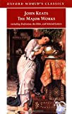 img - for The Major Works: Including Endymion, the Odes and Selected Letters (Oxford World's Classics) book / textbook / text book