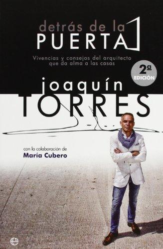 Descargar Libro Detrás De La Puerta: Vivencias Y Consejos Del Arquitecto Que Da Alma A Las Casas Joaquín Torres