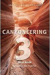 Canyoneering 3: Loop Hikes in Utah's Escalante Paperback