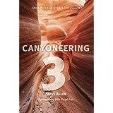 Canyoneering 3: Loop Hikes in Utah's Escalante