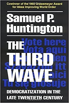 The Third Wave: Democratization in the Late 20th Century (The Julian J. Rothbaum Distinguished Lecture Series) by Samuel P. Huntington (1993-03-15)