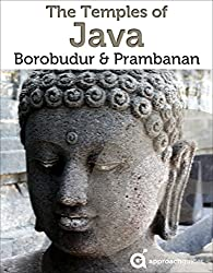 Java Revealed: Borobudur & Prambanan Temples (Indonesia Travel Guide) (English Edition)