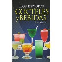 Los mejores cocteles y bebidas (Spanish Edition)