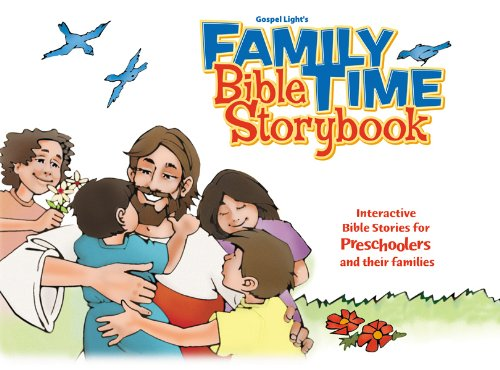 Family Time Bible Storybook: Interactive Bible Stories for Preschoolers and Their Families - Time Bible Storybook