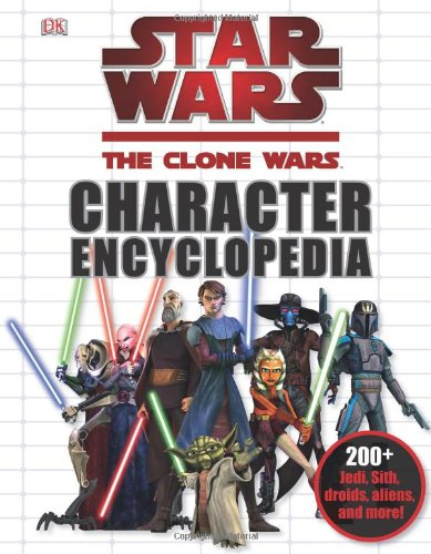 Star Wars: The Clone Wars Character Encyclopedia (Star Wars The Clone Wars)