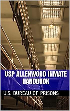 Usp allenwood inmate handbook kindle edition by u s for Bureau of prisons