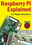 Raspberry Pi Explained: for Radio Amateurs
