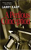 A Perilous Conception, Larry Karp, 1590589734