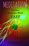 Meditation Mind Tricks: Mindfulness Made Easy (Meditation Course Book 1)