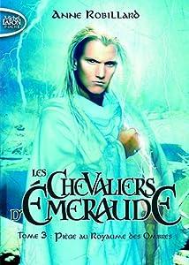 """Afficher """"Chevaliers d'Emeraude (Les ) n° III Piège au Royaume des Ombres"""""""