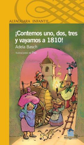 ¡Contemos uno, dos, tres y vayamos a 1810! (Spanish Edition)