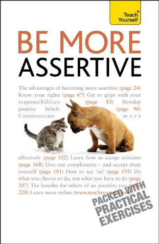 Read Online Be More Assertive: A Teach Yourself Guide ebook