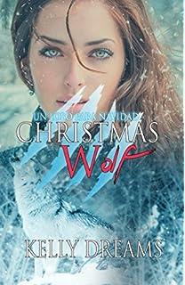 CHRISTMAS WOLF: Un lobo para Navidad (Spanish Edition)