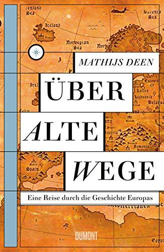 - Über alte Wege: Eine Reise durch die Geschichte Europas