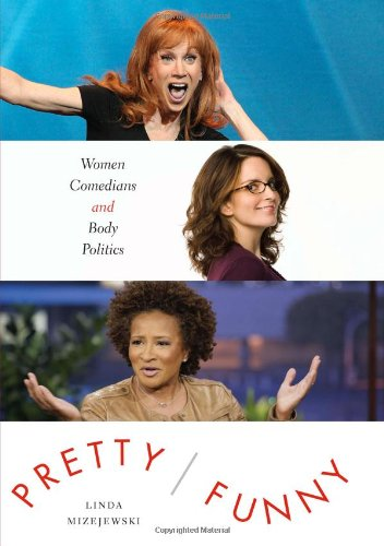 Pretty/Funny: Women Comedians and Body Politics PDF