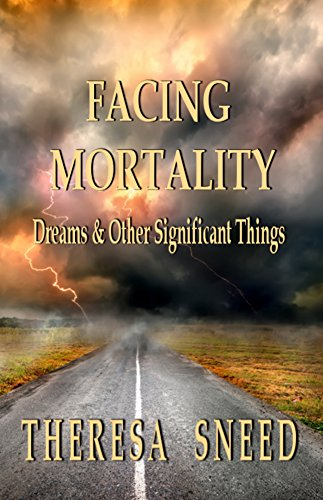 Download for free Facing Mortality: Dreams & Other Significant Things