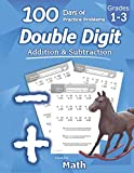Humble Math - Double Digit Addition & Subtraction : 100 Days of Practice Problems: Grades 1-3, Word Problems, Reproducible Math Drills