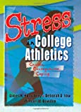 Stress in College Athletics, James H. Humphrey and Deborah A. Yow, 0789009358