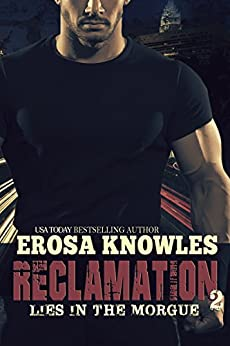 Reclamation: Lies in the Morgue by [Knowles, Erosa]