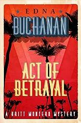 Act of Betrayal: A Britt Montero Mystery - Book Four (Britt Montero series 4)