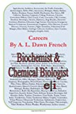 Careers: Biochemist and Chemical Biologist, A. L. French, 1499383150
