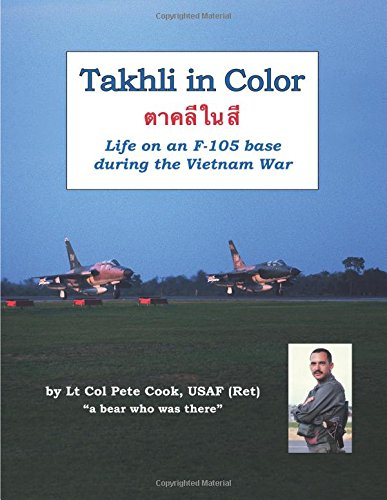 Read Online Takhli in Color: Life on an F-105 Base During the Vietnam War ebook