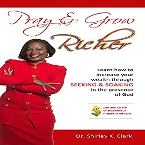 Pray & Grow Richer Audiobook