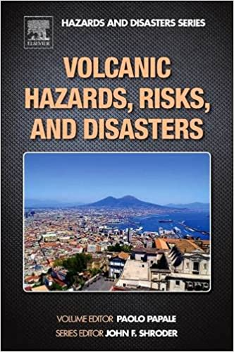 Book Volcanic Hazards, Risks and Disasters