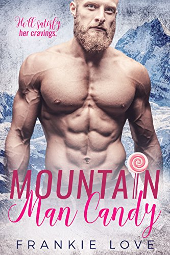 Mountain Man Candy (Mountain Men of Linesworth Book 1)