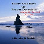 Thirty-One Days of Prayer Devotions, Vol. II | Alfredo Noble