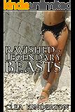 Ravished by Legendary Beasts